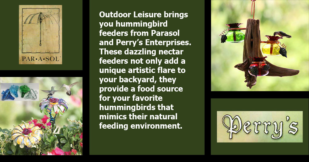Outdoor Leisure brings you hummingbird feeders from Parasol and Perry's Enterprises. These dazzling nectar feeders not only add a unique artistic flare to your backyard, they provide a food source for your favorite hummingbirds that mimics their natural feeding environment.